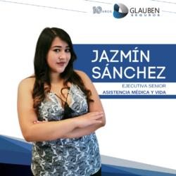 Jazmín Sánchez T.Ejecutiva Senior  Asistencia Médica y Vida  593 98 391 9651 jsanchez@glaubengroup.com